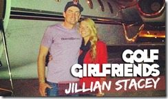 Jillian Stacey- PGA Golfer Keegan Bradley's Girlfriend