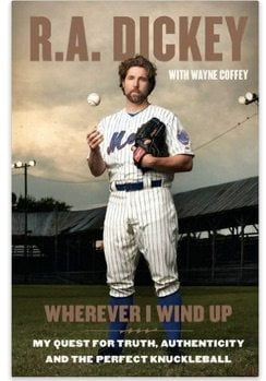 RA_Dickey_book_Wherever_I_Wind_Up__My_Quest_for_Truth__Authenticity_and_the_Perfect_Knuckleball