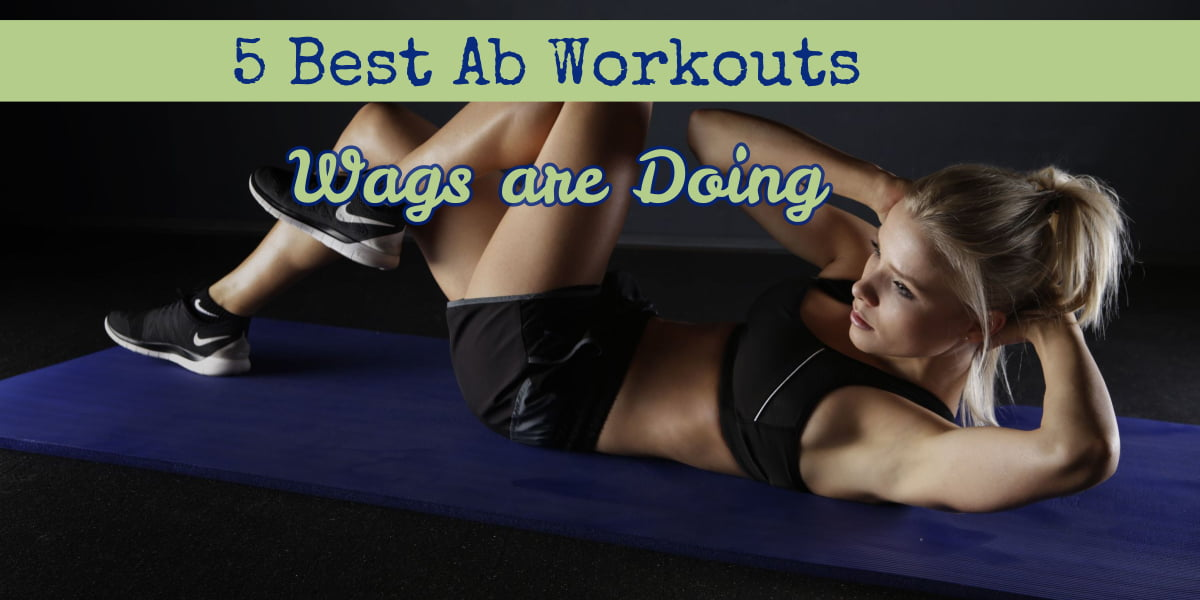 5 Best Ab Workouts Wags are Doing